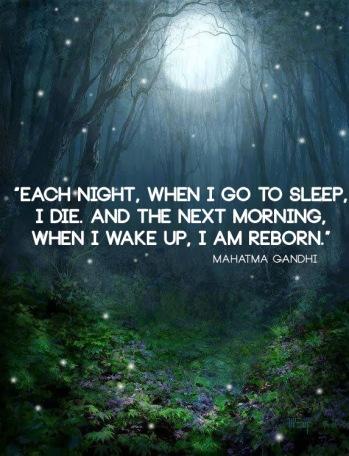 Each night, when I go to sleep, I die